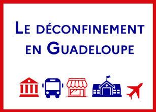 le déconfinement en Guadeloupe